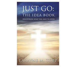 Just Go: A Book To Inspire and Challenge YOU
